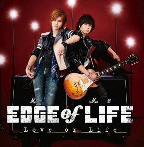 【楽天ブックスならいつでも送料無料】Love or Life [ EDGE of LIFE ]