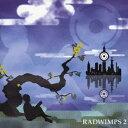 RADWIMPS 2〜発展途上〜 [ RADWIMPS ]