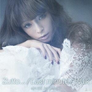 【楽天ブックスならいつでも送料無料】Zutto.../Last minute/Walk [ 浜崎あゆみ ]