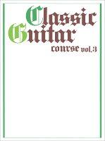 ギターソロ クラシックギターコースVol.3 [改訂版]