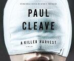 A Killer Harvest: A Thriller KILLER HARVEST D (ISSN) [ Paul Cleave ]