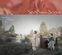 See-Saw Complete Best 「See-Saw-Scene」 (3CD) [ See-Saw ]
