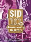 SID 10th Anniversary TOUR 2013 富士急ハイランド コニファーフォレスト2 [ シド ]
