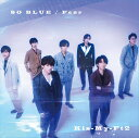 Fear / SO BLUE (初回盤B CD+DVD) [ Kis-My-Ft2 ]