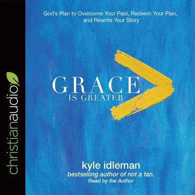 Grace Is Greater: God's Plan to Overcome Your Past, Redeem Your Pain, and Rewrite Your Story画像