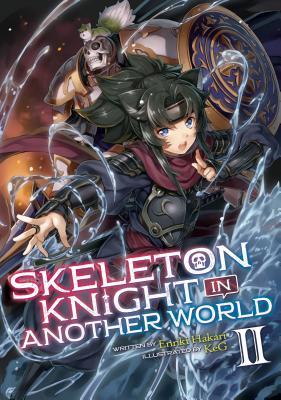 Skeleton Knight in Another World (Light Novel) Vol. 2画像