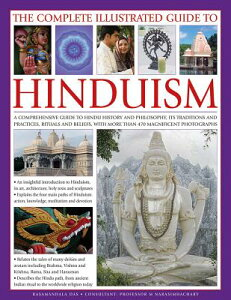 The Complete Illustrated Guide to Hinduism: A Comprehensive Guide to Hindu History and Philosophy, I COMP ILLUS GT HINDUISM [ Rasamandala Das ]