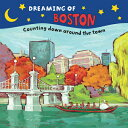 Dreaming of Boston: Counting Down Around the Town DREAMING OF BOSTON (Dreaming Of...) [ Gretchen Everin ]