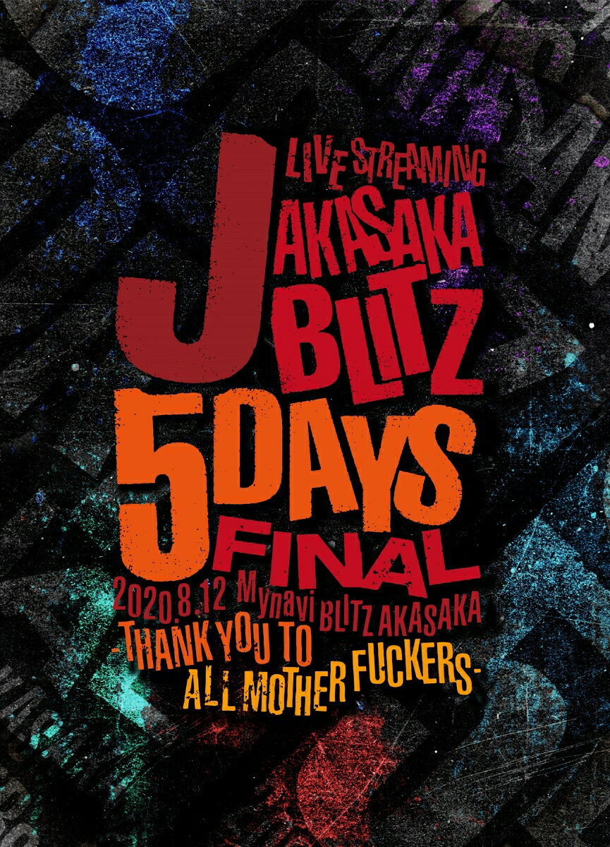 J LIVE STREAMING AKASAKA BLITZ 5DAYS FINAL -THANK YOU TO ALL MOTHER FUCKERS-【Blu-ray】画像