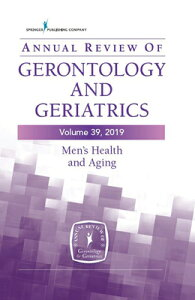 Annual Review of Gerontology and Geriatrics, Volume 39, 2019: Men's Health and Aging: Contemporary I ANNUAL REVIEW OF GERONTOLOGY & [ Roland J. Thorpe ]