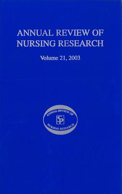 Annual Review of Nursing Research, Volume 21, 2003: Research on Child Health and Pediatric I...
