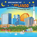 Dreaming of Orlando: Counting Down Around the Town DREAMING OF ORLANDO (Dreaming Of...) [ Gretchen Everin ]