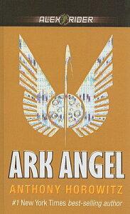 Ark Angel ALEX RIDER ARK ANGEL (Alex Rider Adventures) [ Anthony Horowitz ]