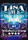 LiVE is Smile Always 〜364+JOKER〜 at YOKOHAMA ARENA【Blu-ray】 [ LiSA ] - 楽天ブックス