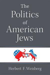 The Politics of American Jews POLITICS OF AMER JEWS [ Herbert F. Weisberg ]