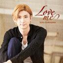 Love me [ 古川雄大 ]