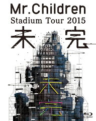 Mr.Children Stadium Tour 2015 未完【Blu-ray…