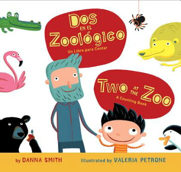 Dos en el Zoologico/Two At The Zoo: Un Libro Para Contar/A Counting Book SPA-DOS EN EL ZOOLOGICO/TWO AT [ Danna Smith ]