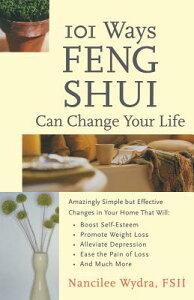 101 Ways Feng Shui Can Change Your Life 101 WAYS FENG SHUI CAN CHANGE [ Nancilee Wydra ]