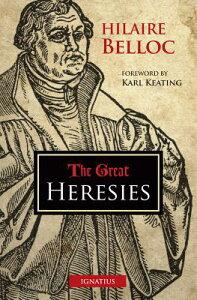 The Great Heresies GRT HERESIES [ Hilaire Belloc ]