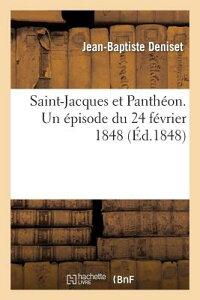 Saint-Jacques Et Pantheon. Un Episode Du 24 Fevrier 1848 = Saint-Jacques Et Pantha(c)On. Un A(c)Piso FRE-ST-JACQUES ET PANTHEON UN (Histoire) [ Jean-Baptiste Deniset ]