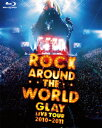 GLAY ROCK AROUND THE WORLD 2010-2011 LIVE IN SAITAMA SUPER ARENA-SPECIAL EDITION-【Blu-ray】 [ GLAY ]