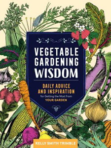 Vegetable Gardening Wisdom: Daily Advice and Inspiration for Getting the Most from Your Garden VEGETABLE GARDENING WISDOM [ Kelly Smith Trimble ]