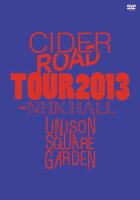 """UNISON SQUARE GARDEN""""CIDER ROAD""""TOUR 2013〜4th album release tour〜@NHKホール"""