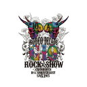 GRANRODEO 10th ANNIVERSARY LIVE 2015 G10 ROCK☆SHOW -RODEO DECADE-【Blu-ray】 [ GRANRODEO ]