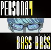 PERSONA4 meets BASS×BASS [ BOTTOM-EDGE ]