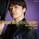 Yoshio Inoue sings Disney 〜One Night Dream! The Live [ 井上芳雄 ]