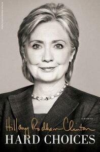 Hard Choices HARD CHOICES [ Hillary Rodham Clinton ]