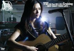 【楽天ブックスならいつでも送料無料】YUI 5th Tour 2011-2012 Cruising 〜HOW CRAZY YOUR LOVE...