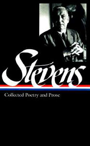 Wallace Stevens: Collected Poetry & Prose (Loa #96) LIAM WALLACE STEVENS COLL POET (Library of America) [ Wallace Stevens ]