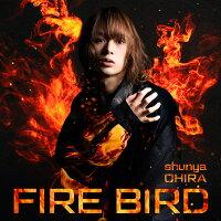 FIRE BIRD (初回限定盤Red Edition)