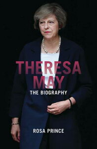 Theresa May: The Engimatic Prime Minister THERESA MAY [ Rosa Prince ]