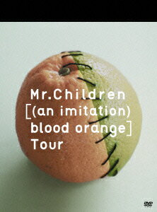 【送料無料】【新作ポイント2倍】Mr.Children [(an imitation) blood orange]Tour [ Mr.Chi...