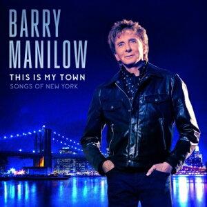 【輸入盤】This Is My Town: Songs Of New York [ Barry Manilow ]