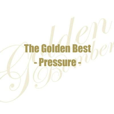 【楽天ブックスならいつでも送料無料】ザ・ゴールデンベスト〜Pressure〜 [ ゴールデンボンバー ]
