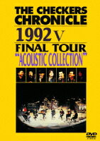 """THE CHECKERS CHRONICLE 1992 5 FINAL TOUR """"ACOUSTIC COLLECTION"""