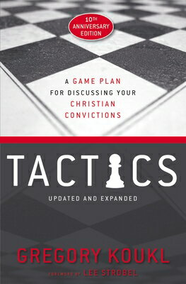 Tactics, 10th Anniversary Edition: A Game Plan for Discussing Your Christian Convictions画像