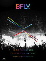 "BUMP OF CHICKEN STADIUM TOUR 2016 ""BFLY""NISSAN STADIUM 2016/7/16,17(初回限定盤)【Blu-ray】"