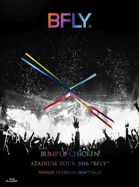 "BUMP OF CHICKEN STADIUM TOUR 2016 ""BFLY""NISSAN STADIUM 2016/7/16,17(初回限定盤)【Blu-ray】 [ BUMP OF CHICKEN ]"