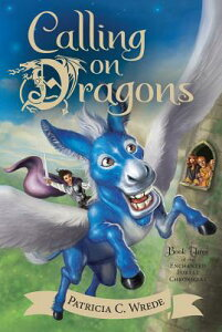 Calling on Dragons CALLING ON DRAGONS (Enchanted Forest Chronicles) [ Patricia C. Wrede ]