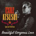 EXILE ATSUSHI(エグザイル アツシ)の「糸(「トヨタホーム」のCMソング)」を収録したシングル「Beautiful Gorgeous Love」のCDジャケット写真。