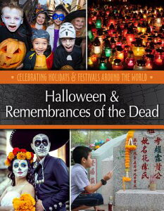 Halloween & Remembrances of the Dead HALLOWEEN & REMEMBRANCES OF TH (Celebrating Holidays & Festivals Around the World) [ Betsy Richardson ]