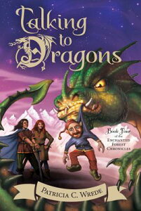 Talking to Dragons TALKING TO DRAGONS (Enchanted Forest Chronicles) [ Patricia C. Wrede ]