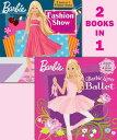 Barbie Loves Ballet/Fashion Show Fun! (Barbie) [With Sticker(s)] BARBIE LOVES BALLET/FASHION SH (Random House Picturebacks) [ Golden Books ]