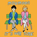 It's Our Time [ moumoon ]