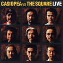 CASIOPEA VS THE SQUARE LIVE [ CASIOPEA vs THE SQUARE ]